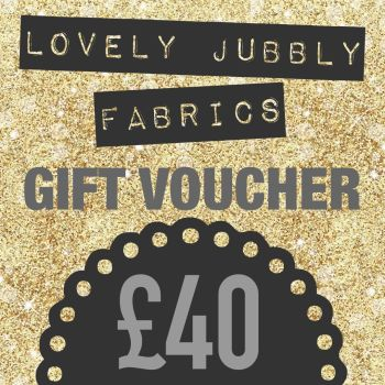 £40 Gift Voucher for Lovely Jubbly Fabrics sent by email