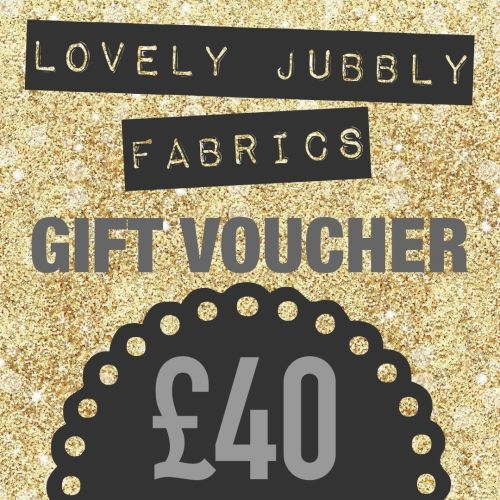 £40 Gift Voucher for Lovely Jubbly Fabrics