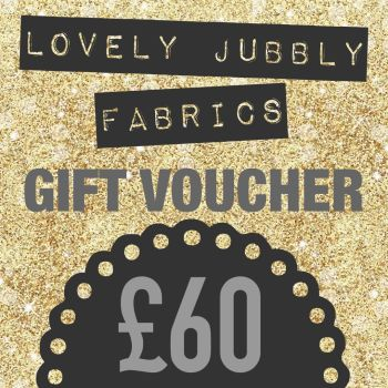 £60 Gift Voucher for Lovely Jubbly Fabrics sent by email