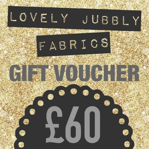 £60 Gift Voucher for Lovely Jubbly Fabrics