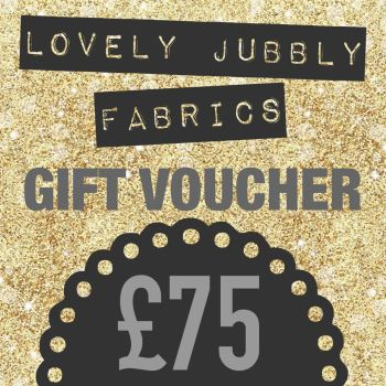 £75 Gift Voucher for Lovely Jubbly Fabrics sent by email