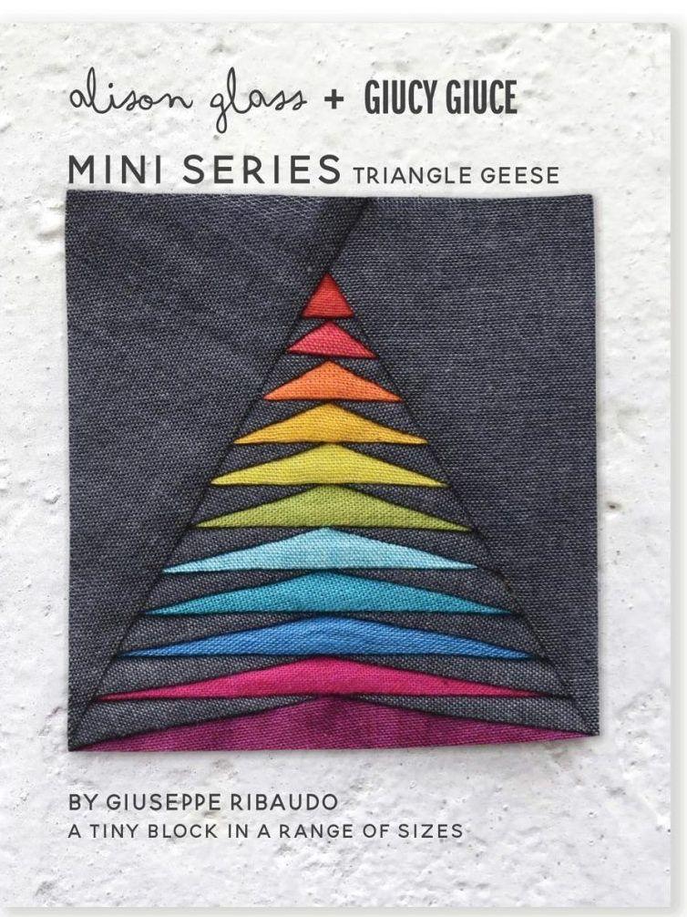 Mini Series Triangle Geese Alison Glass + Giucy Giuce Quilt Mini Block Patt