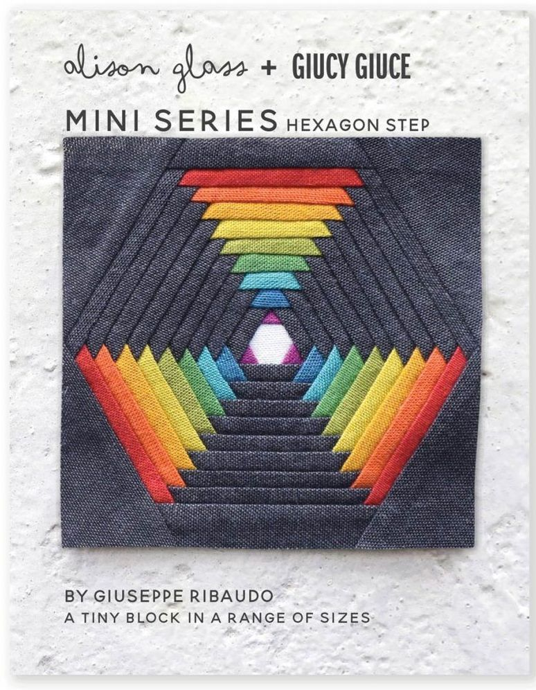 Mini Series Hexagon Step Alison Glass + Giucy Giuce Quilt Mini Block Patter