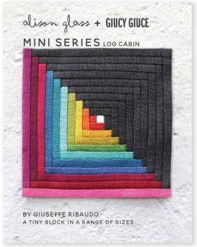 Mini Series Log Cabin Alison Glass + Giucy Giuce Quilt Mini Block Pattern