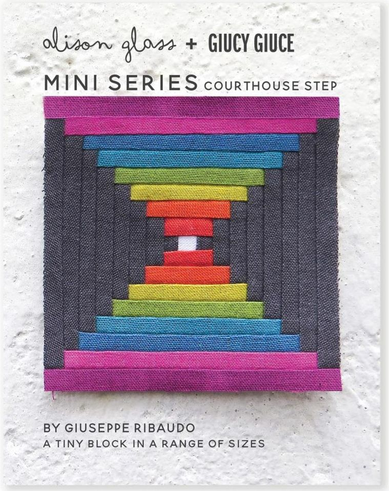 Mini Series Courthouse Step Alison Glass + Giucy Giuce Quilt Mini Block Pat