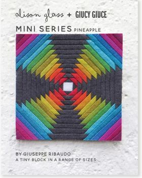 Mini Series Pineapple Alison Glass + Giucy Giuce Quilt Mini Block Pattern