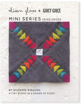 Mini Series Criss Cross Alison Glass + Giucy Giuce Quilt Mini Block Pattern