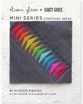 Mini Series Stretched Geese Alison Glass + Giucy Giuce Quilt Mini Block Pattern