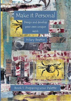 Make it Personal: Design and Develop your own Unique Work : Book 1 Preparing your Palette