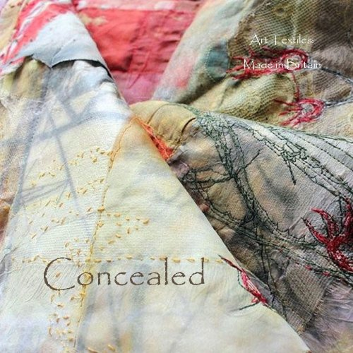 'Concealed' - Art Textiles: Made in Britain