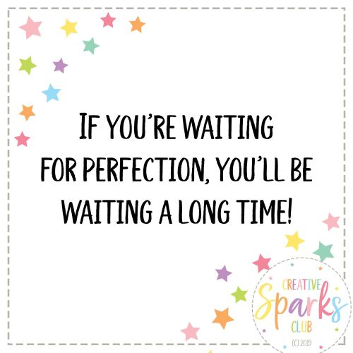 IF YOURE WAITING FOR PERFECT