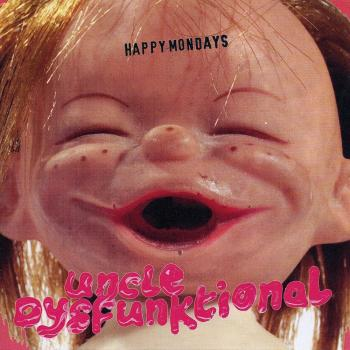 Happy Mondays - Unkle Dysfunktional