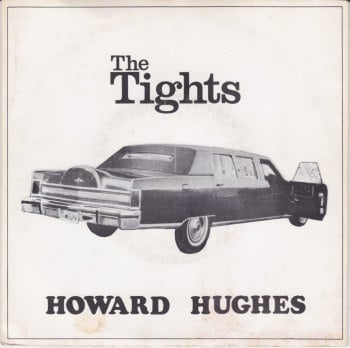 "The Tights - ""Howard Hughes"" b/w ""China's Eternal"""