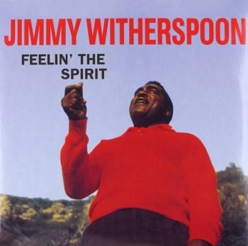 Jimmy Witherspoon - Feelin' The Spirit