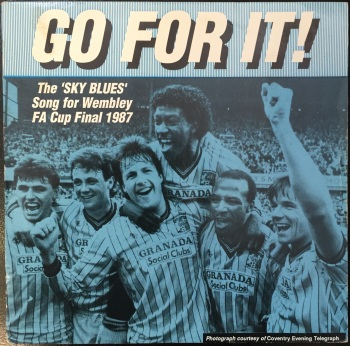 "Coventry City FA Cup Squad ""Go For It!"" b/w The Sky Blues ""Go For It, Cupid"""