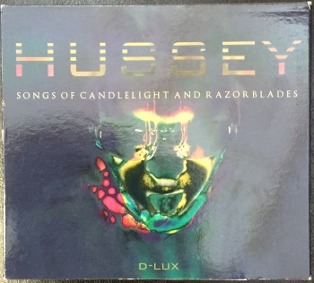 Hussey - Songs Of Candlelight And Razorblades D-LUX
