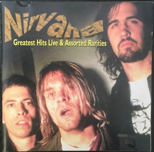 Nirvana - Greatest Hits & Assorted Rarities