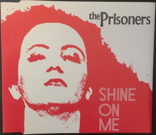 The Prisoners - Shine On Me (CD Single)