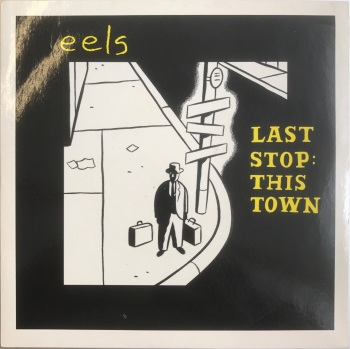 "Eels - ""Last Stop: This Town"" b/w ""Funeral Parlour"""