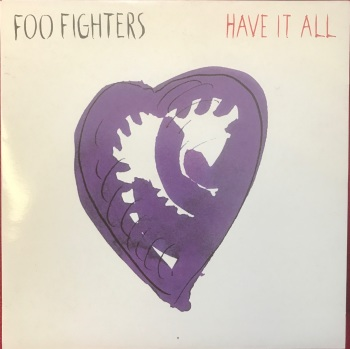 "Foo Fighters - ""Have It All"" b/w ""Disenchanted Lullaby (live/acoustic)"""