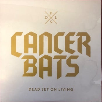 Cancer Bats ‎– Dead Set On Living