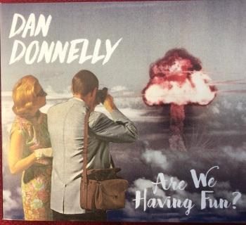Dan Donnelly - Are We Having Fun ?