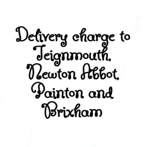 Delivery Charge for Newton Abbot, Paignton, Brixham and Teignmouth