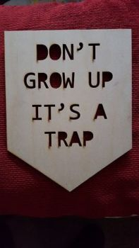 Don't grow up its a trap Flag