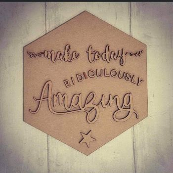 Quote hexagon - Make today ridiculously amazing
