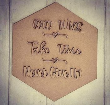 Quote hexagon - Good things ~ Take time ~ Never give up