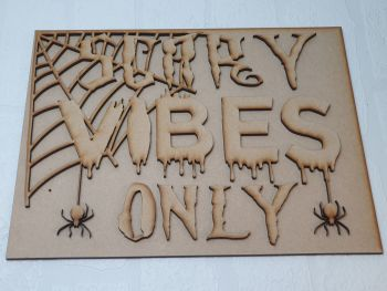 Scary vibes only plaque