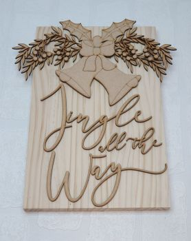 Jingle All The Way Plaque (Pine)