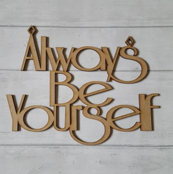 Always be Yourself Plaque