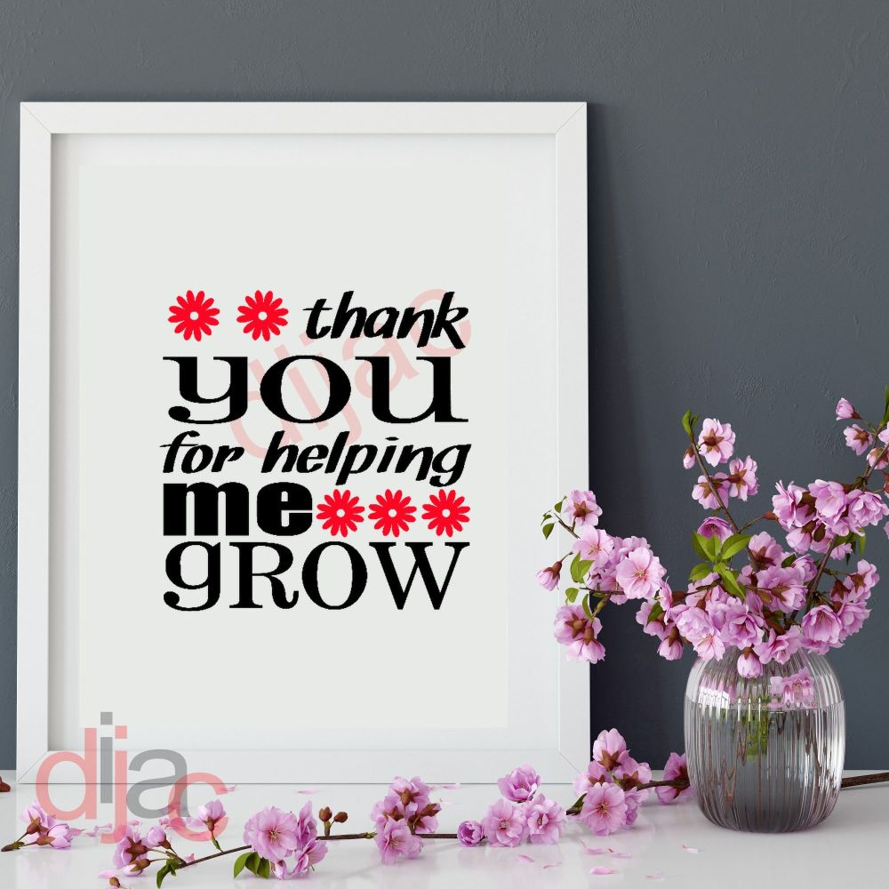 THANK YOU FOR HELPING ME GROW15 x 15 cm