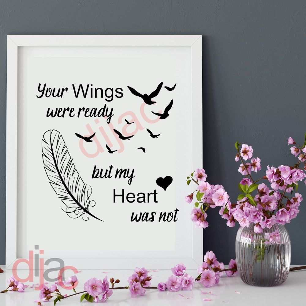 YOUR WINGS WERE READY... VINYL DECAL