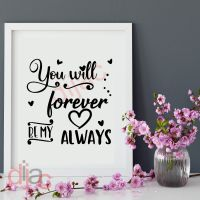 YOU WILL FOREVER BE MY ALWAYS (D1)<br>15 x 15 cm