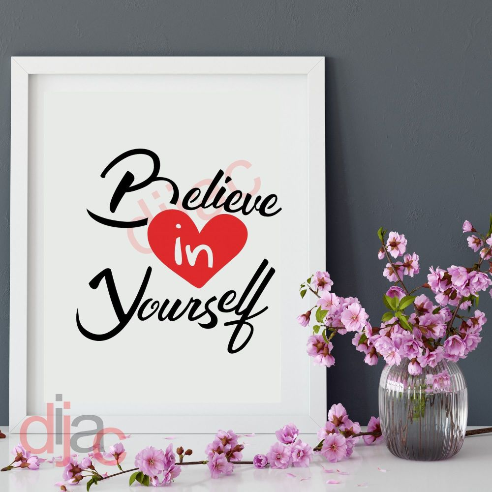 BELIEVE IN YOURSELF (D2) VINYL DECAL