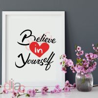 BELIEVE IN YOURSELF (D1)<br>15 x 15 cm