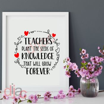 TEACHERS PLANT THE SEEDS OF KNOWLEDGE15 x 15 cm