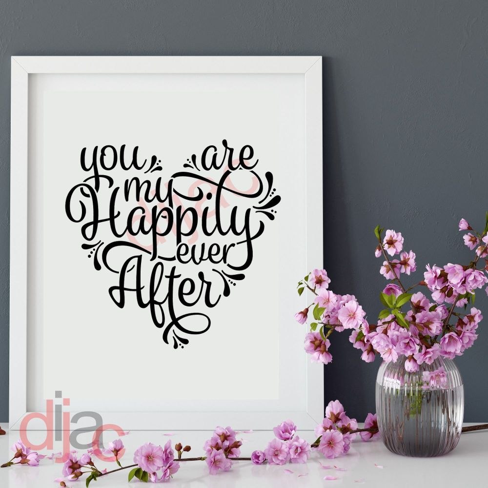 YOU ARE MY HAPPILY EVER AFTER15 x 15 cm