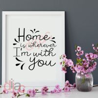 HOME IS WHEREVER I'M WITH YOU<br>15 x 15 cm