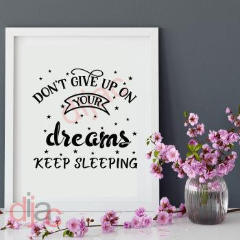 DON'T GIVE UP ON YOUR DREAMS...15 x 15 cm