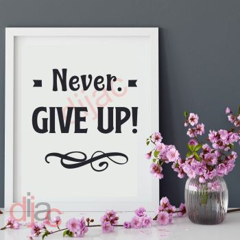 NEVER GIVE UP15 x 15 cm