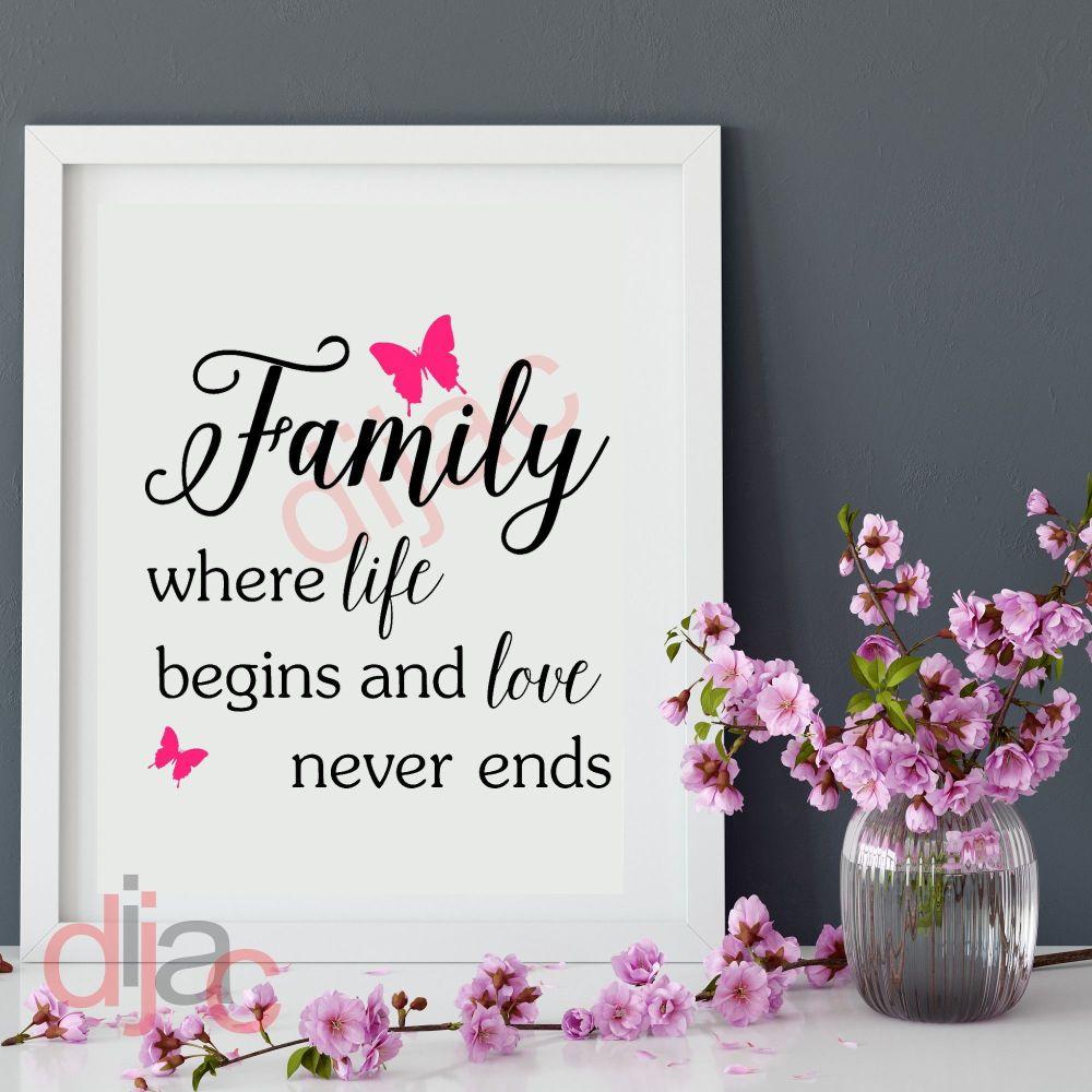 FAMILY. WHERE LIFE BEGINS (D3)... VINYL DECAL