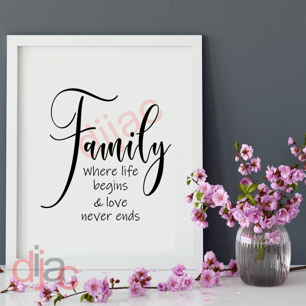 FAMILY. WHERE LIFE BEGINS (D2)... VINYL DECAL