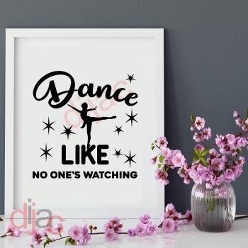DANCE LIKE NO ONE'S WATCHING15 x 15 cm