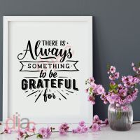 ALWAYS SOMETHING TO BE GRATEFUL FOR<br>15 x 15 cm