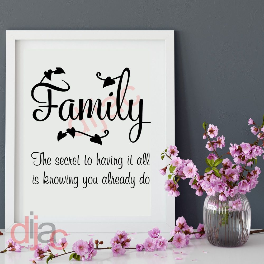 FAMILY. THE SECRET TO HAVING IT ALL... 15 x 15 cm