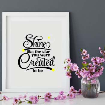 SHINE LIKE THE STAR YOU WERE CREATED TO BE15 x 15 cm