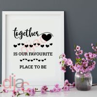 TOGETHER IS OUR FAVOURITE PLACE TO BE<br>15 x 15 cm